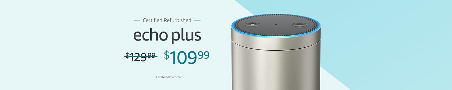 $20 off Certified Refurbished Echo Plus | $109.99 for a limited time