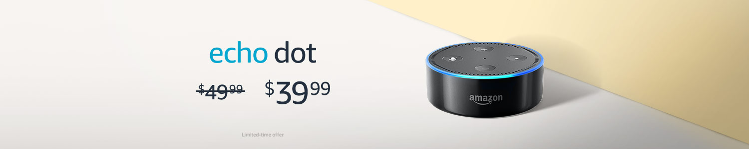 Echo Dot   $39.99   Limited-time offer