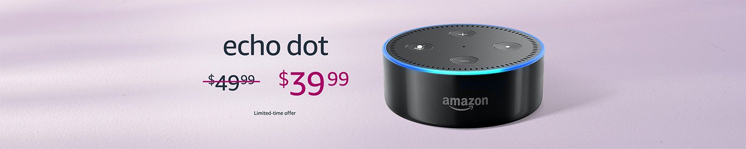 Echo Dot $39.99 | Limited-time offer