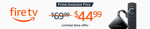 Prime exclusive: Fire TV for $44.99