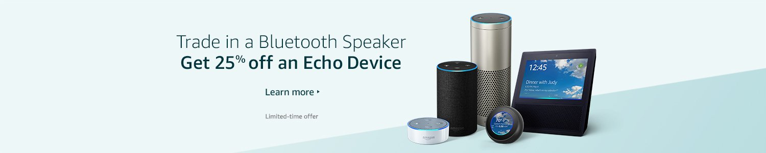 Trade in a Bluetooth speaker and get 25% off an Echo device. Limited-time offer.