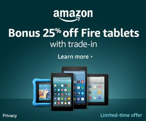 Bonus 25% off Fire tablets with Amazon Trade In. Limited-time offer