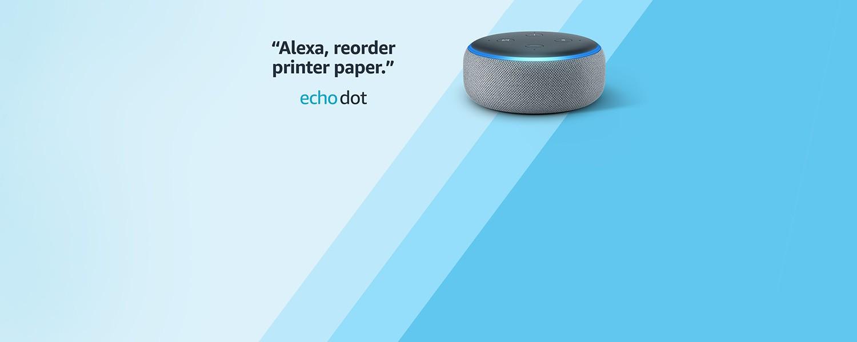 Alexa, reorder printer paper | Echo Dot