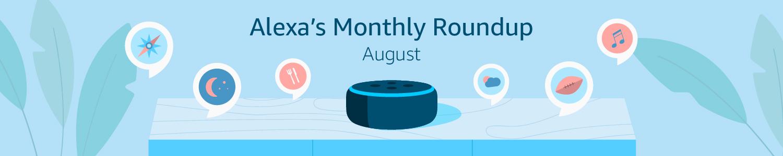 Alexa's Monthly Roundup: August