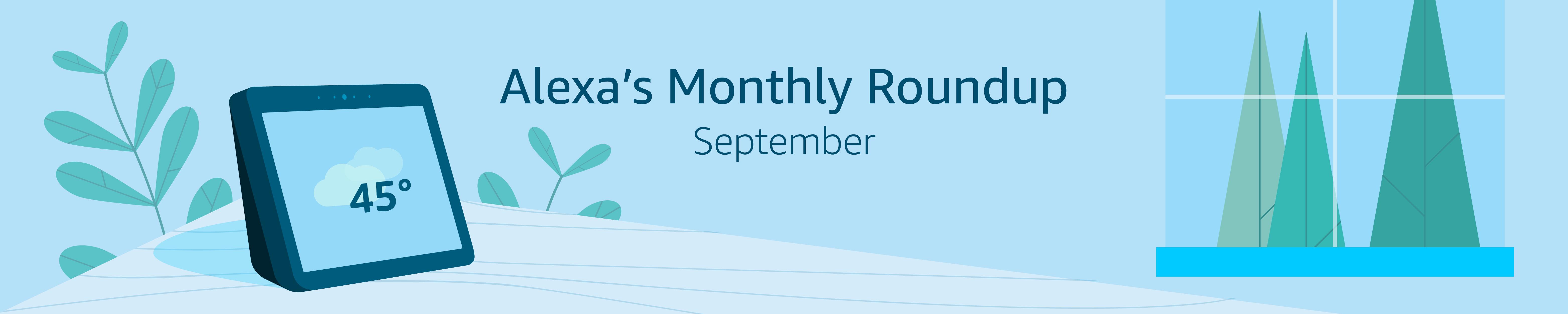 Alexa's Monthly Roundup: September