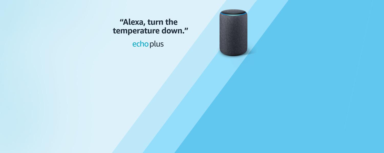 Alexa, turn the temperature down. | Echo Plus