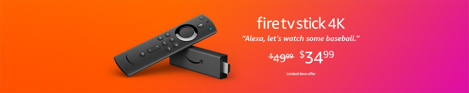 "Fire TV Stick 4K | ""Alexa, let's watch some baseball."" 