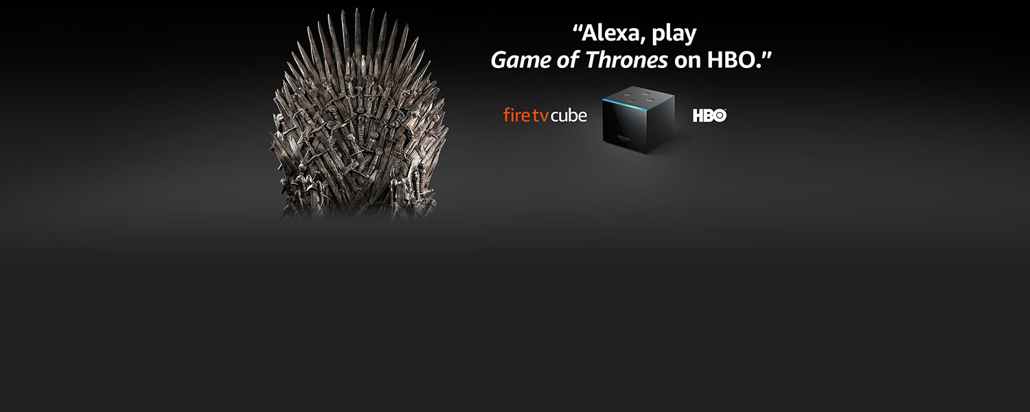 Alexa, play Game of Thrones on HBO. | Fire TV Cube
