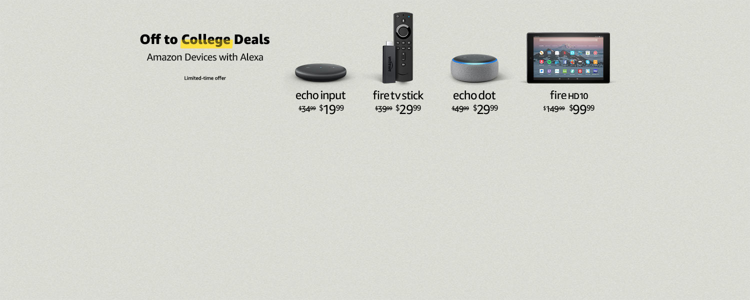 Off to College Deals| Amazon Devices with Alexa| Limited-time offer
