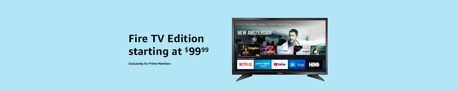 Fire TV Edition starting at $99.99 |Exclusively for Prime Members