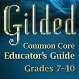 Gilded Common Core Educator's Guide