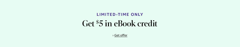 Get $5 in eBook credit