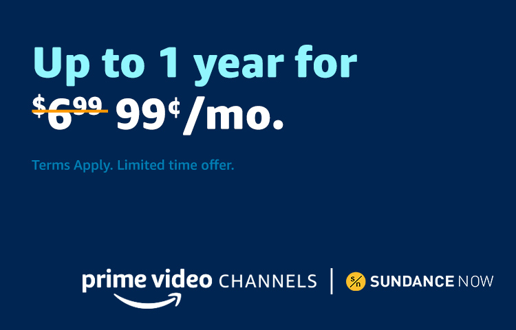 Sundance now for $0.99/Mo. up to a year.