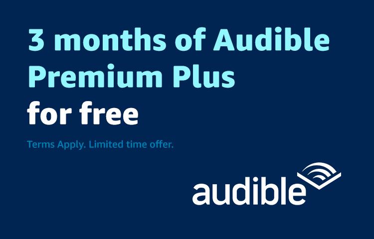 3 months of Audible Premium Plus