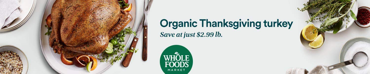 Organic Turkey, save at just $2.99 lb.