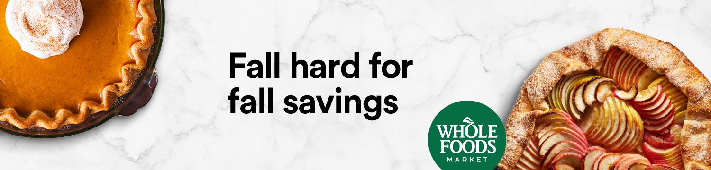 Fall Hard for fall savings at Whole Foods Market