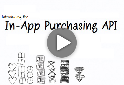 Video: Introducing In-App Purchasing API