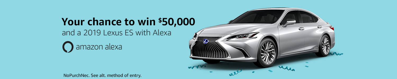 Win $50,000 & a 2019 Lexus ES with Alexa