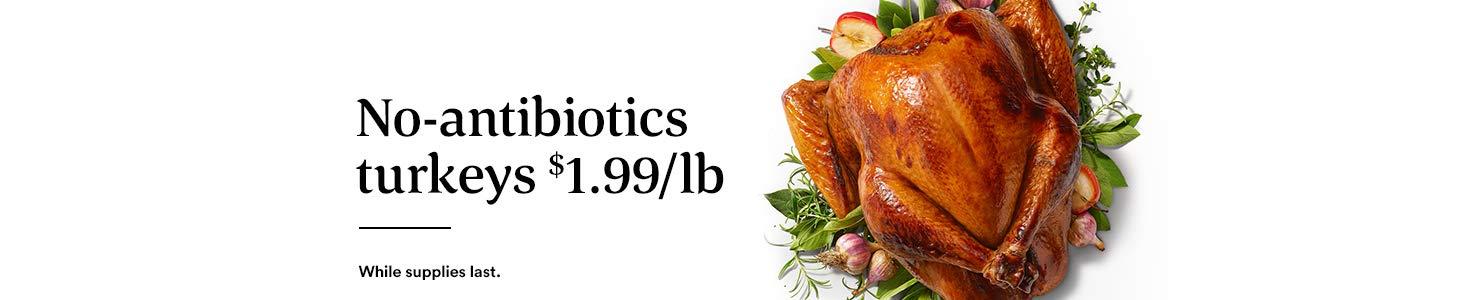 Save on whole turkeys, $1.99 per LB.