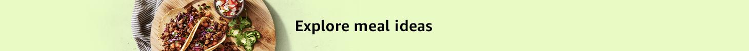 Explore meal ideas