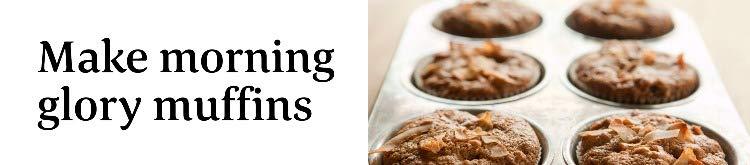 Make morning glory muffins