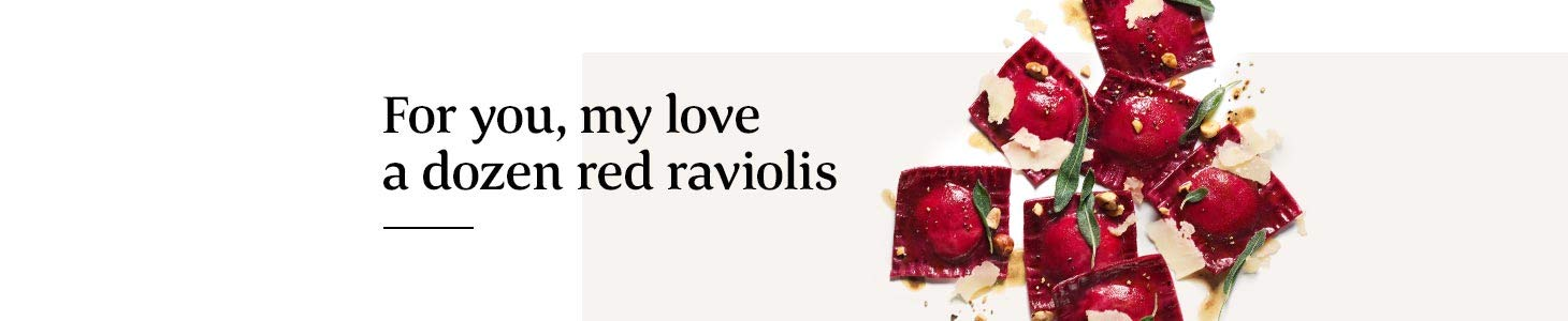 For you, my love, a dozen red raviolis