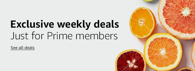 Exclusive weekly deals Just for Prime members See deals