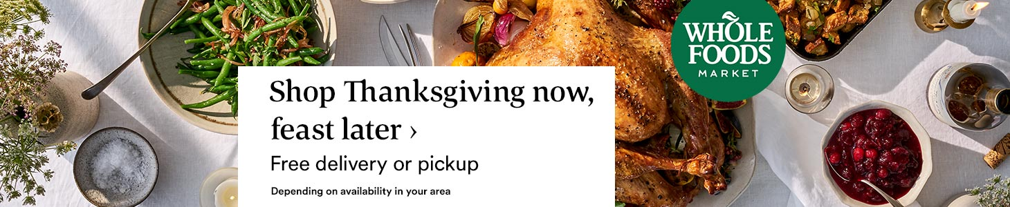 Shop Thanksgiving now feast later > Free delivery or pickup
