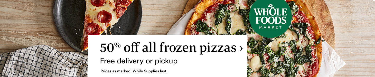 50% off all frozen pizzas > Free delivery or pickup