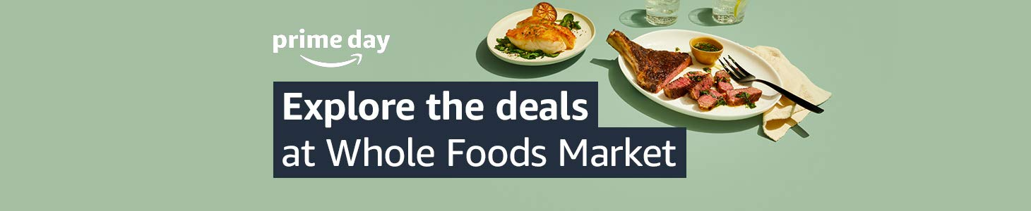 prime day - Explore the deals at Whole Foods Market.
