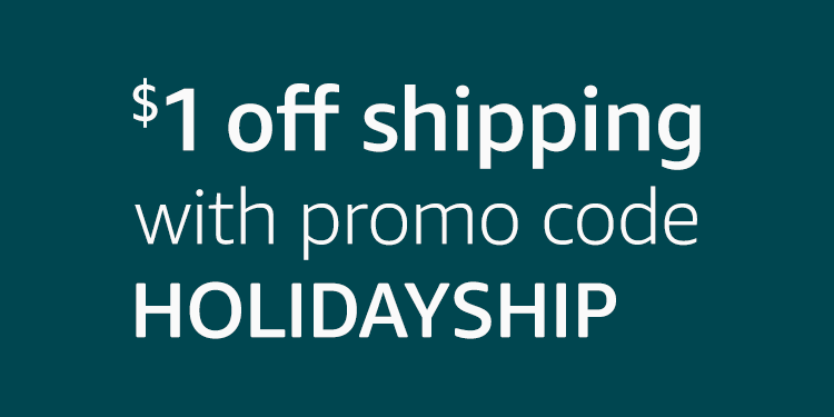 $1 off shipping with promo code: HOLIDAYSHIP