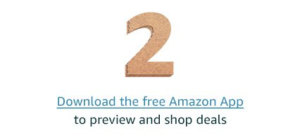 Download the free Amazon App to preview and shop deals