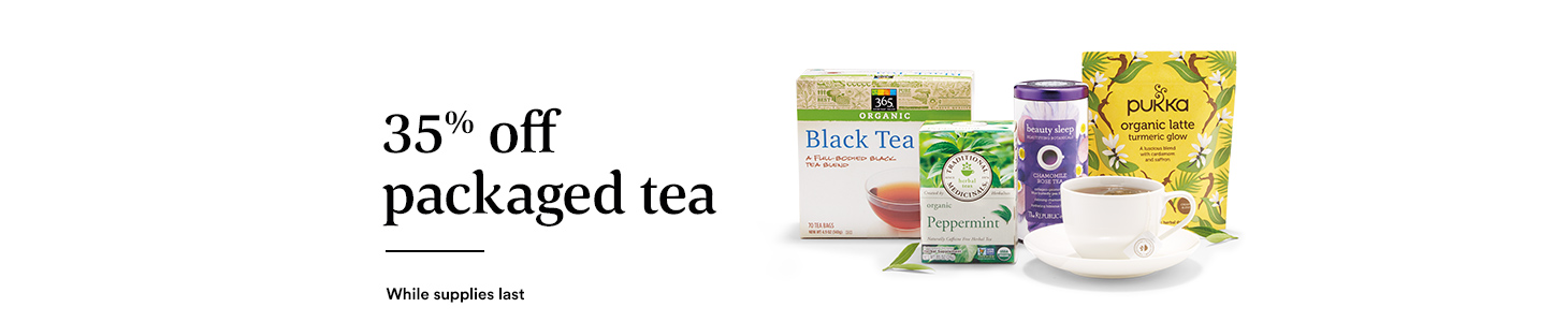 Save 35% on tea and herbal tea. Price as marked While Supplies last.