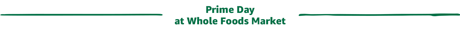 Prime Day at Whole Foods Market