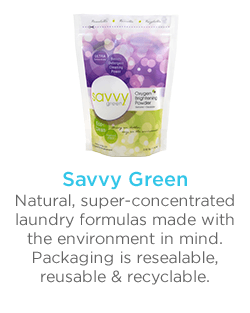 SAVVY GREEN Natural, super-concentrated laundry formulas made with the environment in mind. Packaging is resealable, reusable & recyclable.