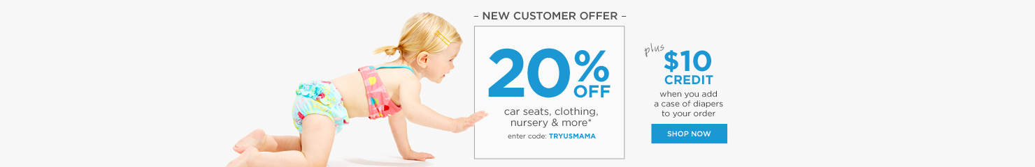 20% off almost everything! PLUS $10 credit if you add a case of diapers