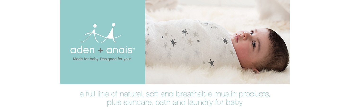 aden+anais. made for baby. designed for you. a full line of natural, soft and breathable muslin products, plus skincare, bath & laundry for baby