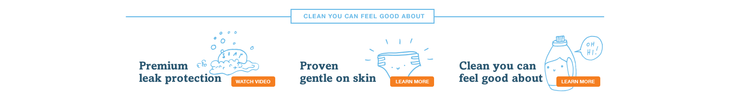 Learn more about gentle skin and clean feel features