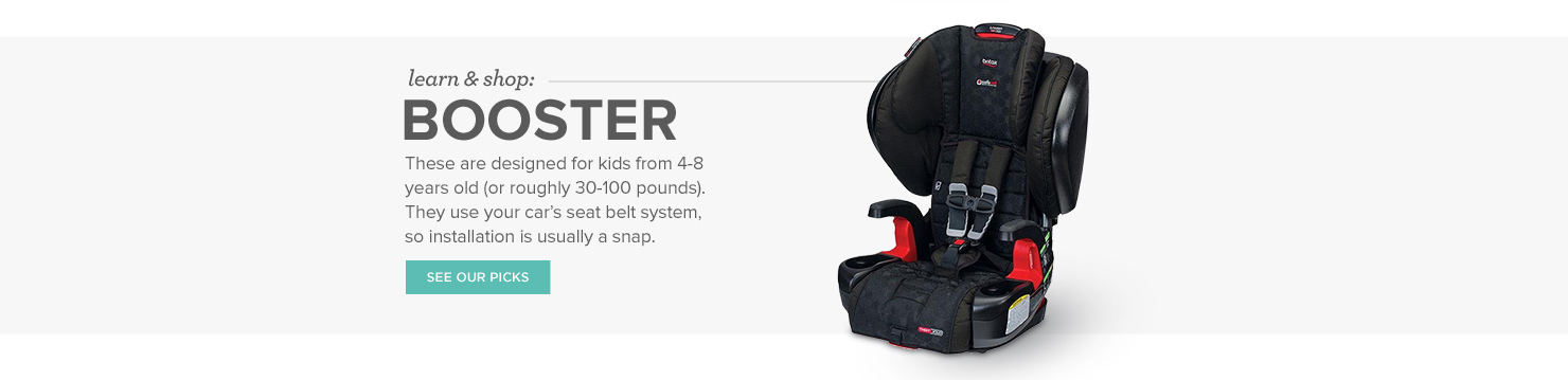 Booster Car Seats: These are designed for kids from 4-8 years old (or roughly 30-100 pounds). They use your car's seat belt system, so installation is usually a snap.