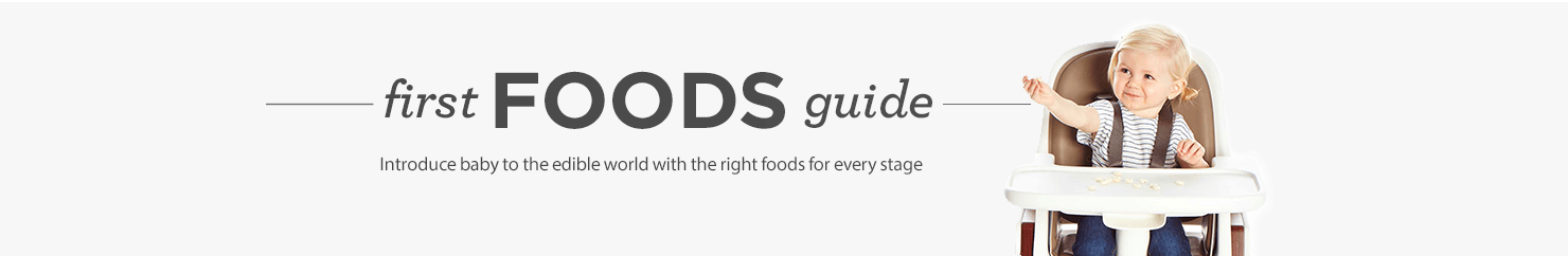 First foods feeding guide. All you need to introduce baby to the edible world