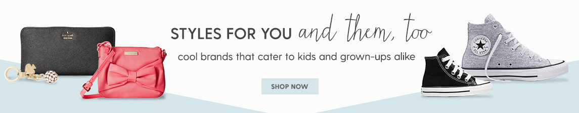 STYLES FOR YOU AND THEM, TOO Cool brands that cater to kids and grown-ups alike