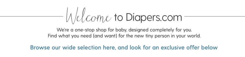 We're a one-stop shop for baby, designed completely for you. Here's what you need (and want) for the tiny person in your world.