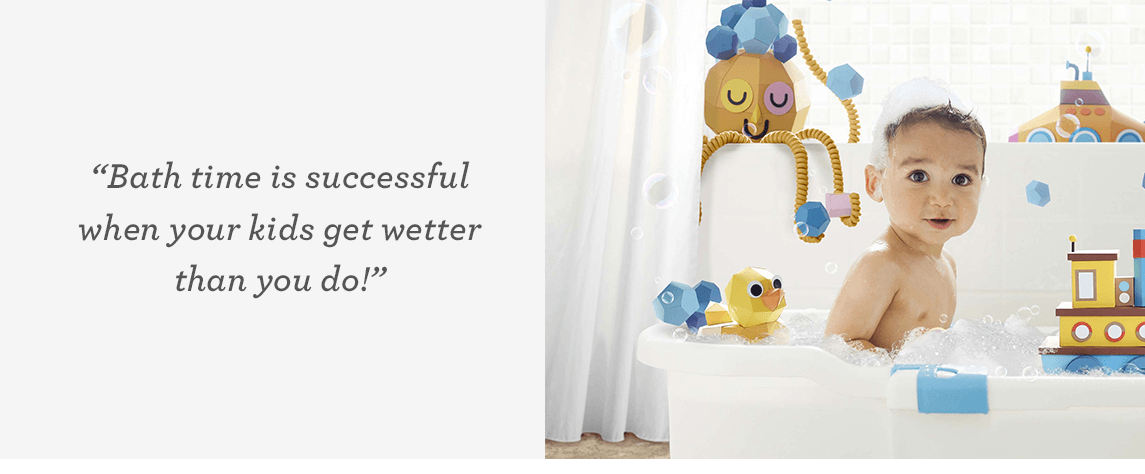 """Bath time is successful when your kids get wetter than you do!"""
