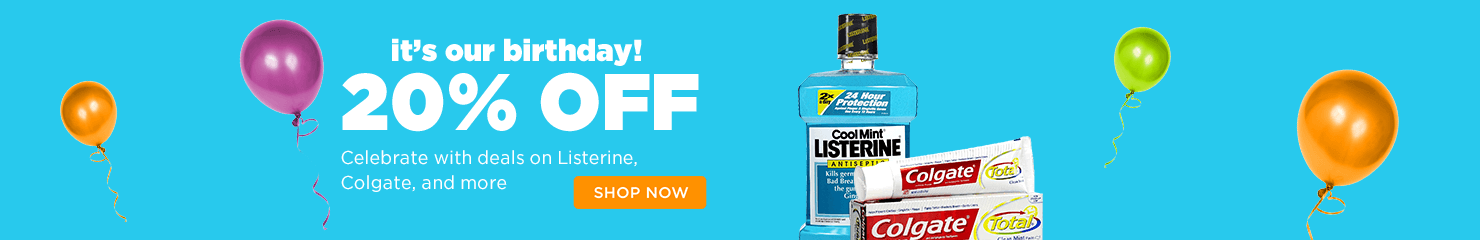 It's your birthday 20% off. Celebrate with deals on Listerine Colgate, and more