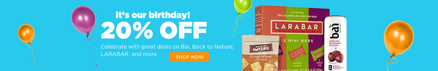 It's your birthday 20% off. Celebrate with great deals on Bai, Back to Nature, Larabar and more