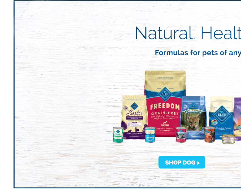 natural. healthy. holistic. formulas for pets of any age, size or breed. shop dog