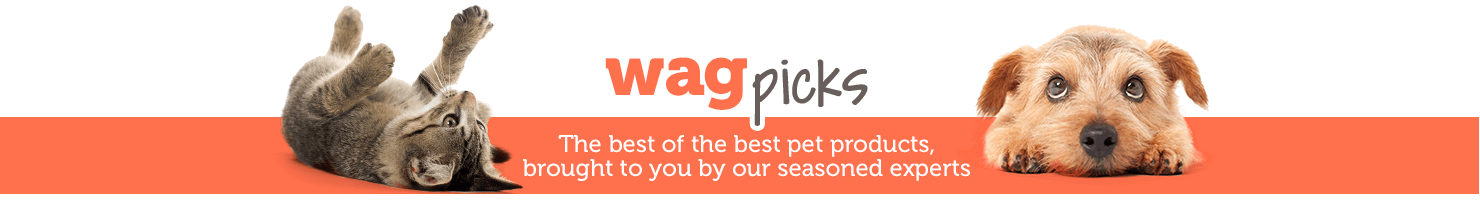 Wag Picks The best of the best pet products, brought to you by our seasoned experts