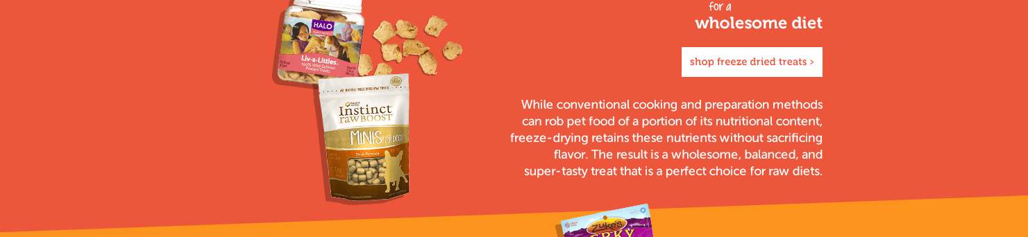 Often a better option for older pets, or those with oral issues, these soft treats are big on taste and texture. They're also very popular for training, as they can be consumed quickly and won't distract from the task at hand.