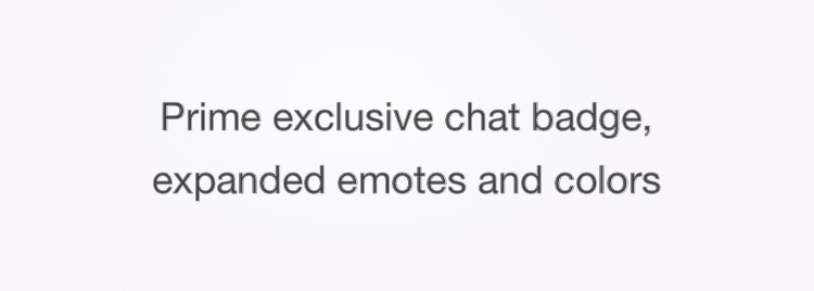 Prime exclusive chat badge, expanded emotes and colors