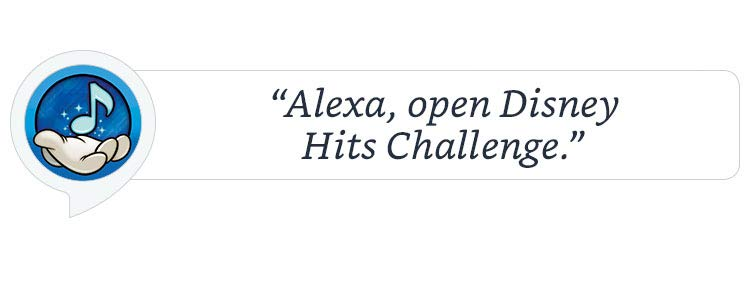 """Alexa, open Disney Hits Challenge."""